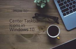 Center Taskbar Icons in Windows 10